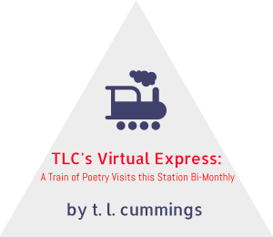 TLC'S VIRTUAL EXPRESS:  A TRAIN OF POETRY VISITS THIS STATION BI-WEEKLY